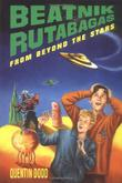 BEATNIK RUTABAGAS FROM BEYOND THE STARS by Quentin Dodd