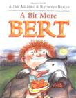 A BIT MORE BERT by Allan Ahlberg