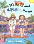 IT'S HOT AND COLD IN MIAMI by Nicole  Rubel