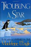TROUBLING A STAR by Madeleine L'Engle