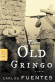 THE OLD GRINGO by Carlos Fuentes