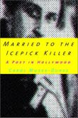 MARRIED TO THE ICEPICK KILLER