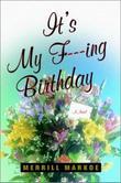 IT'S MY F***ING BIRTHDAY