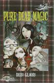 PURE DEAD MAGIC by Debi Gliori
