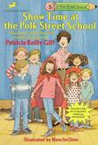 SHOW TIME AT THE POLK STREET SCHOOL by Patricia Reilly Giff