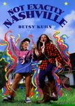 NOT EXACTLY NASHVILLE by Betsy Kuhn