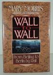 WALL TO WALL by Mary Morris