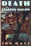 DEATH BY STATION WAGON by Jon Katz