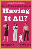 HAVING IT ALL? by Veronica Chambers