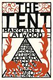 THE TENT by Margaret Atwood