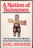 A NATION OF SALESMEN by Earl Shorris