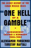 ``ONE HELL OF A GAMBLE'' by Aleksandr Fursenko