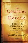 THE COURTIER AND THE HERETIC