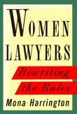WOMEN LAWYERS by Mona Harrington