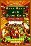 REAL BEER AND GOOD EATS by Bruce Aidells