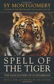 SPELL OF THE TIGER by Sy Montgomery