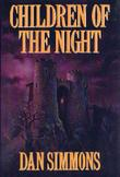 CHILDREN OF THE NIGHT by Dan Simmons