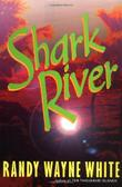 SHARK RIVER by Randy Wayne White