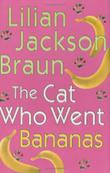 THE CAT WHO WENT BANANAS