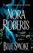 BLUE SMOKE by Nora Roberts