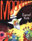 MOONDOGS by Daniel Kirk
