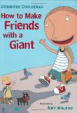 HOW TO MAKE FRIENDS WITH A GIANT by Gennifer Choldenko