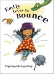 EMILY LOVES TO BOUNCE by Stephen Michael King