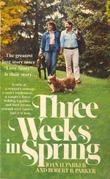 THREE WEEKS IN SPRING by Robert B. Parker