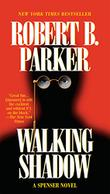 WALKING SHADOW by Robert B. Parker