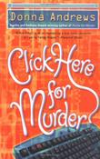 CLICK HERE FOR MURDER by Donna Andrews