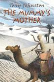 THE MUMMY'S MOTHER by Tony Johnston
