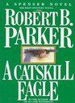 A CATSKILL EAGLE by Robert B. Parker