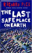 THE LAST SAFE PLACE ON EARTH by Richard Peck