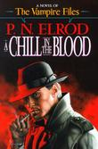 A CHILL IN THE BLOOD by P.N. Elrod
