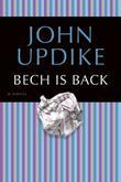 BECH IS BACK by John Updike