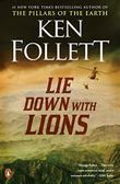 LIE DOWN WITH LIONS by Ken Follett