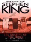 THE DRAWING OF THE THREE (THE DARK TOWER, BOOK 2) by Stephen King
