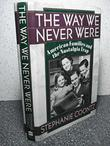 THE WAY WE NEVER WERE