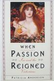 WHEN PASSION REIGNED