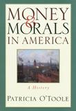 MONEY AND MORALS IN AMERICA