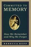 COMMITTED TO MEMORY by Rebecca Rupp