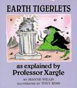 EARTH TIGERLETS by Jeanne Willis