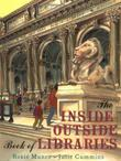 THE INSIDE-OUTSIDE BOOK OF LIBRARIES by Julie Cummins
