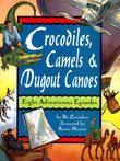 CROCODILES, CAMELS, AND DUGOUT CANOES
