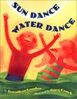 SUN DANCE WATER DANCE by Jonathan London