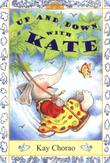UP AND DOWN WITH KATE by Kay Chorao