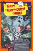THE CASE OF THE GRAVEYARD GHOST by Michele Torrey