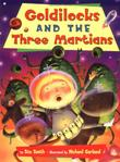 GOLDILOCKS AND THE THREE MARTIANS by Stu Smith