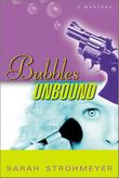 BUBBLES UNBOUND by Sarah Strohmeyer