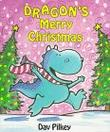 DRAGON'S MERRY CHRISTMAS by Dav Pilkey